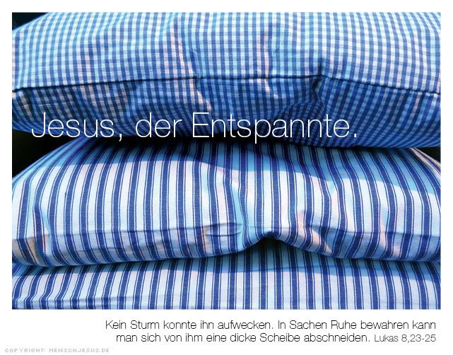 Jesus, der Entspannte. Lukas 8,23–25