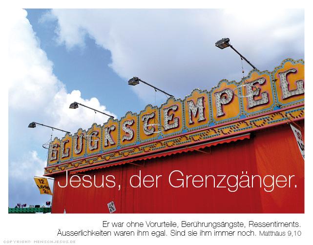 Jesus, der Grenzgänger. Matthäus 9,10