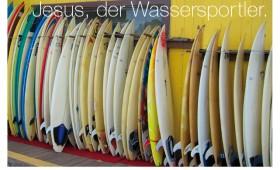 Der Wassersportler. Matthäus 14,25
