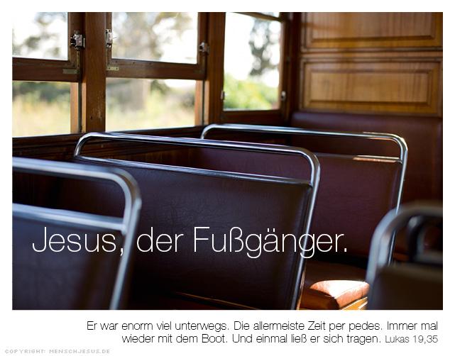 Jesus, der Fußgänger. Lukas 19,35