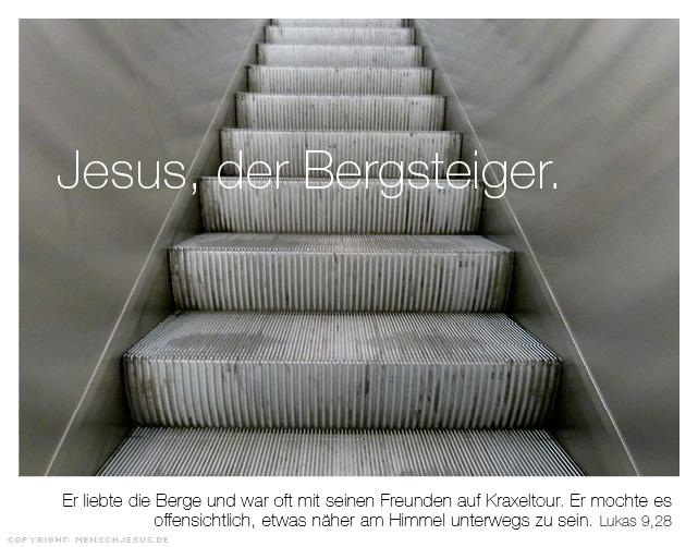 Jesus, der Bergsteiger. Lukas 9,28