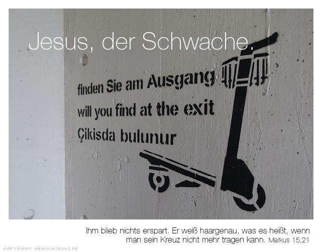 Jesus, der Schwache. Markus 15,21