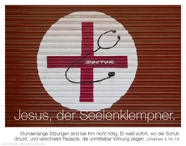 Jesus, der Seelenklempner. Johannes 4,16-19
