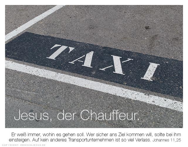 Jesus, der Chauffeur. Johannes 11,25