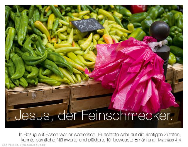 Jesus, der Feinschmecker. Matthäus 4,4