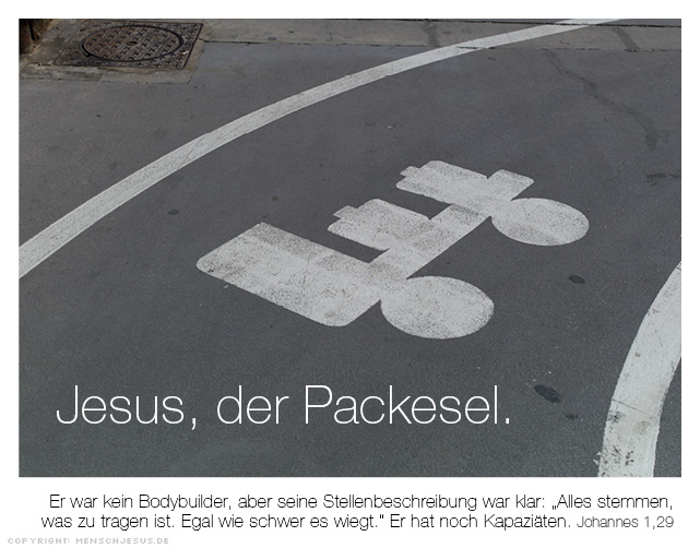Jesus, der Packesel. Johannes 1,29