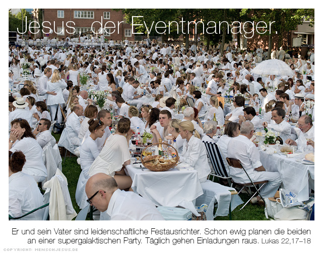 Jesus, der Eventmanager. Lukas 22,17–18