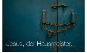 Jesus, der Hausmeister. Johannes 10,7