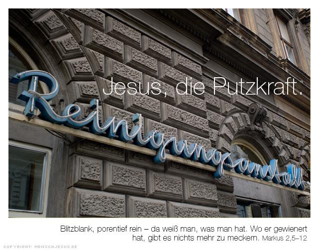 Jesus, die Putzkraft. Markus 2,5-12