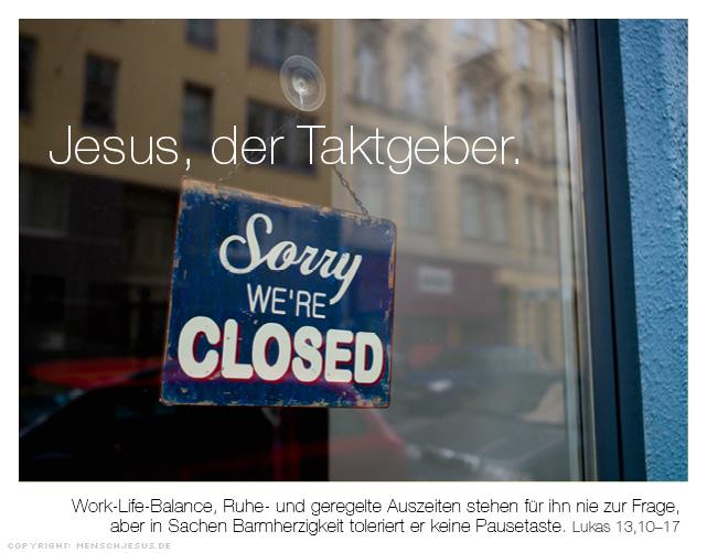 Jesus, der Taktgeber. Lukas 13,10-17